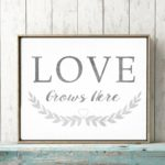 love grows here free printable